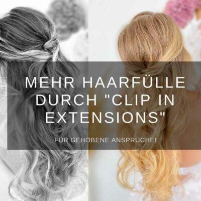 """Mehr Haarfülle durch """"Clip in Extensions"""""""